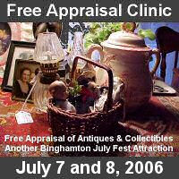 Free Appraisal of Antiques and Collectibles by Bob Connelly during Binghamton's July Fest, Friday and Saturday, July 8 and 9.